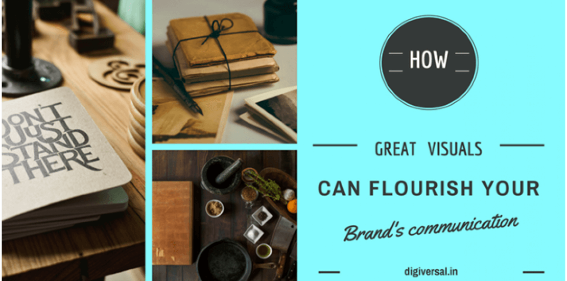 How great visuals can flourish Your brand's communication