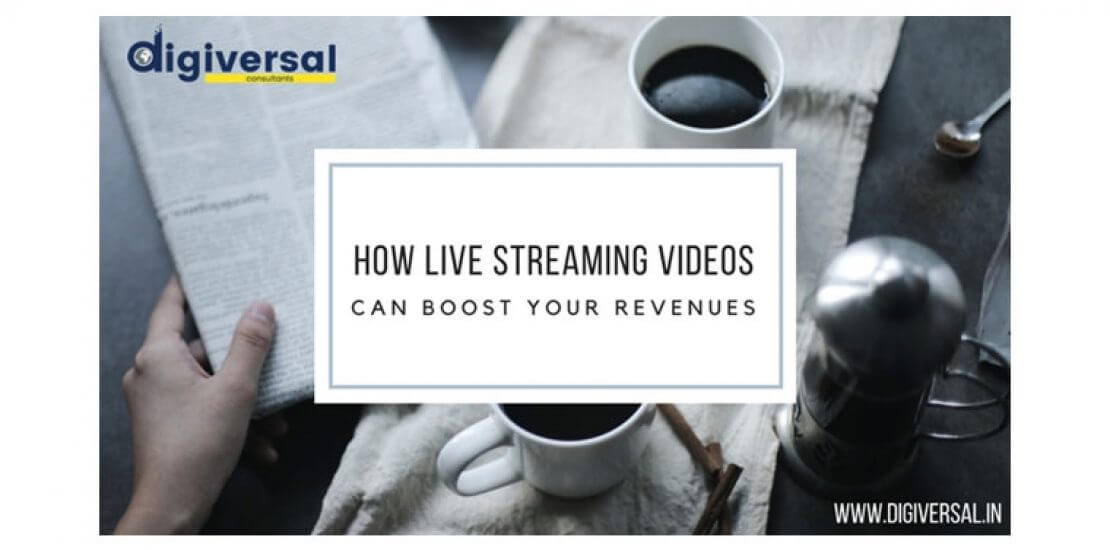 How Live Streaming Videos can Boost Your Revenues